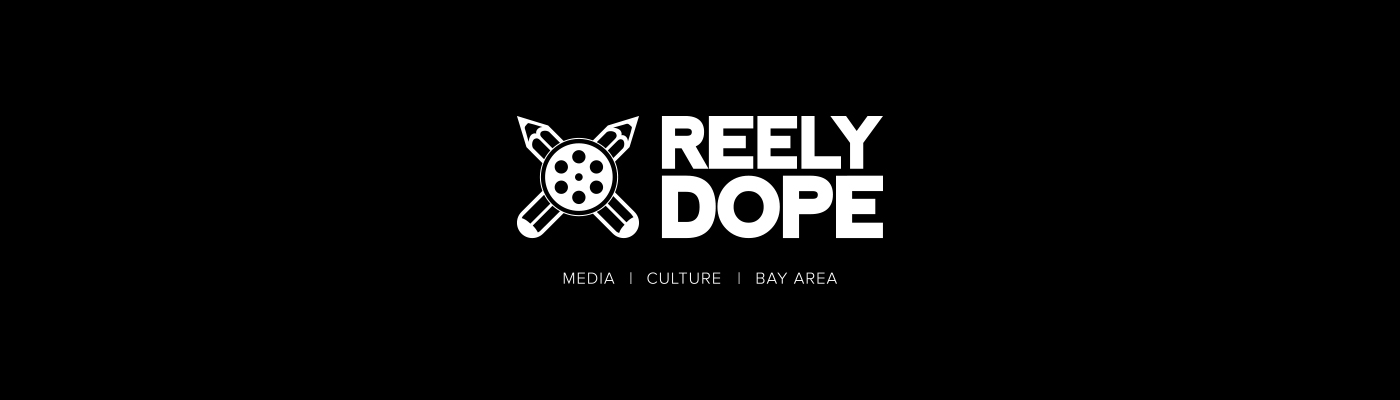 REELYDOPE | Movie and TV Reviews | Oakland Podcasts | Thinkpieces | Shenanigans